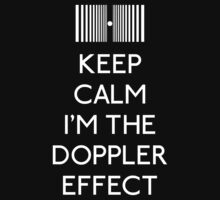 Keep Calm I'm the doppler effect (small) by karlangas