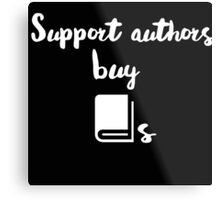 Support Authors Metal Print