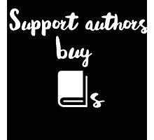 Support Authors Photographic Print