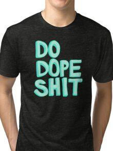 Do Dope Shit Kanye Inspiration Typography  Tri-blend T-Shirt