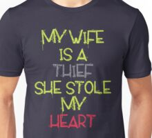 My Wife Is A Thief She Stole My Heart Unisex T-Shirt