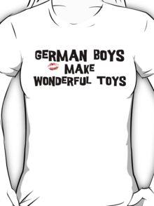 "Funny German ""German Boys Make Wonderful Toys"" T-Shirt T-Shirt"