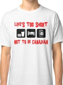 Funny  Canadian T-Shirt Classic T-Shirt