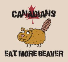 "Canada ""Canadians Eat More Beaver"" T-Shirt by HolidayT-Shirts"