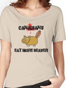 "Canada ""Canadians Eat More Beaver"" T-Shirt Women's Relaxed Fit T-Shirt"