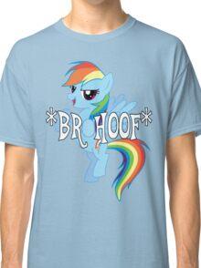 Rainbow Dash *BROHOOF* Classic T-Shirt