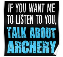 Funny Talk About Archery Poster