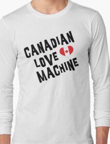Canadian Love Machine T-Shirt Long Sleeve T-Shirt