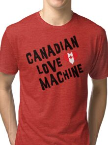 Canadian Love Machine T-Shirt Tri-blend T-Shirt