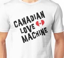 Canadian Love Machine T-Shirt Unisex T-Shirt