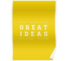 Don't hide your great ideas. Poster