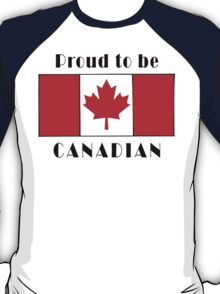 Canada Proud To Be Canadian T-Shirt T-Shirt
