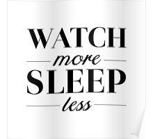 Watch/Sleep Poster
