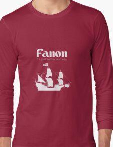 Fanon is Better Long Sleeve T-Shirt