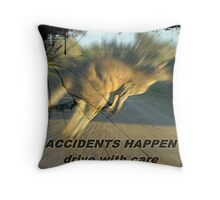 ACCIDENTS HAPPEN Throw Pillow