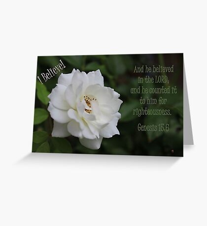 He Believed in the Lord! Greeting Card