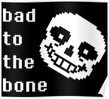 Sans is Bad to the Bone Poster