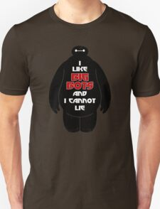 I like big bots and i cannot lie T-Shirt
