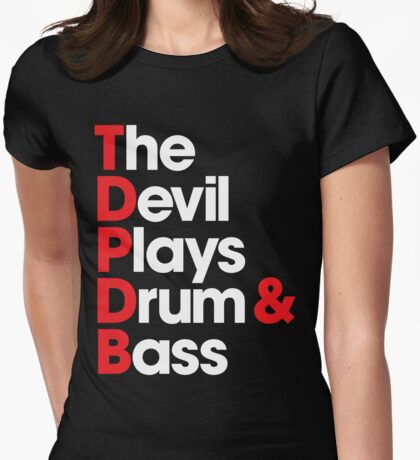 The Devil Plays Drum & Bass Womens Fitted T-Shirt