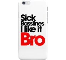 Sick Basslines I like it Bro (black/red)  iPhone Case/Skin