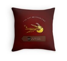 A Snitch Ain't One Throw Pillow