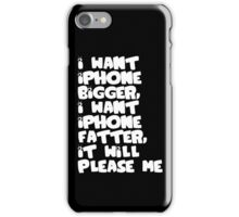 Iphone Bigger iPhone Case/Skin