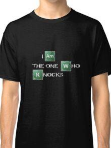 I am the one who knocks Classic T-Shirt