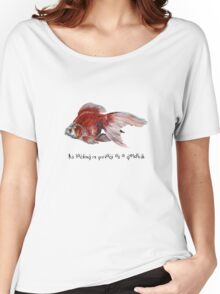 As Lacking In Privacy As A Goldfish Women's Relaxed Fit T-Shirt