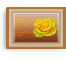 A Good Friend Is Hard To Find and Hard To Lose Canvas Print