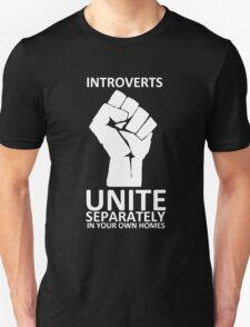 Introverts Unite (white on dark) T-Shirt