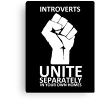 Introverts Unite (white on dark) Canvas Print