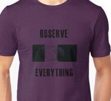 I Observe Everything Unisex T-Shirt