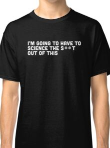 """the martian - """"I'm going to have to science the s**t out of this"""" minimalist typography Classic T-Shirt"""