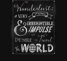 Wanderlust travel the World Chalkboard Typography Art T-Shirt