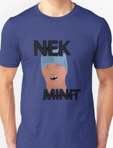 Nek Minit Unisex T-Shirt