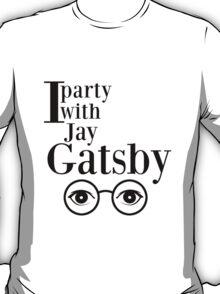 I party with Jay Gatsby T-Shirt