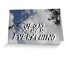 """Jesus, You are my everything"" by Carter L. Shepard Greeting Card"