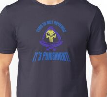 It's Punishment!  Unisex T-Shirt