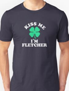 Kiss me, Im FLETCHER T-Shirt