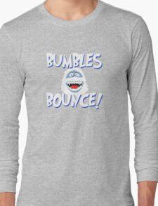 Bumbles Bounce! Long Sleeve T-Shirt