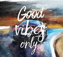 Good Vibes only painting by Pranatheory