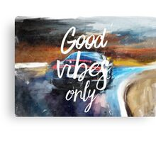 Good Vibes only painting Canvas Print