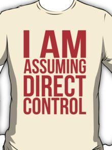 """Mass Effect 2 - """"I Am Assuming Direct Control"""" T-Shirt"""