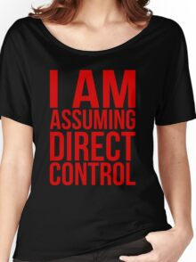 "Mass Effect 2 - ""I Am Assuming Direct Control"" Women's Relaxed Fit T-Shirt"