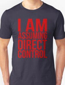 """Mass Effect 2 - """"I Am Assuming Direct Control"""" Unisex T-Shirt"""