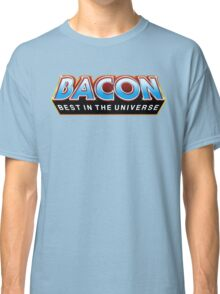 """BACON """"Best In The Universe"""" Classic T-Shirt"""
