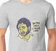 how much cheese did you eat? Unisex T-Shirt