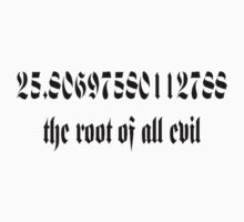 The Root Of All Evil One Piece - Short Sleeve
