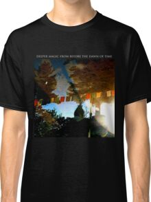 Deeper Magic From Before The Dawn Of Time Classic T-Shirt
