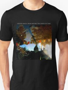 Deeper Magic From Before The Dawn Of Time T-Shirt